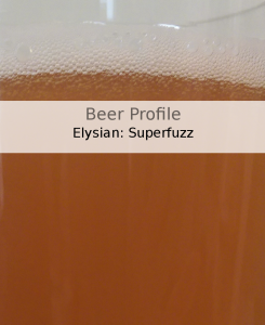 Beer Profile: Elysian Superfuzz
