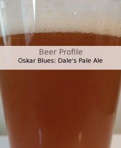 Beer Profile: Oskar Blues Dale's Pale Ale
