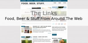 The Links – Food, Beer & Stuff From Around The Web 8/1/14