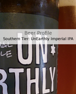 Beer Profile: Southern Tier UnEarthly Imperial IPA