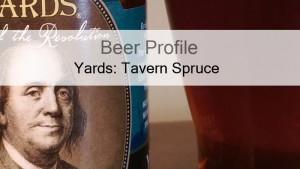 Beer Profile: Yards Poor Richard's Tavern Spruce